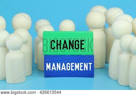 Peg Doll, Colored Blocks With The Words Change Management