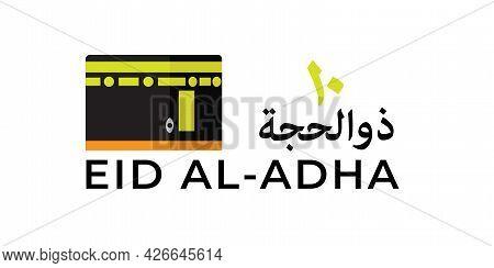 Illustration Of Kaaba With 10 Zulhijjah Word In Arabic And The Eid Al-adha Wish.