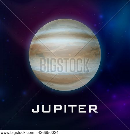 Planet Jupiter. Vector 3d Realistic Space Planet In Space Starry Sky. Galaxy, Astronomy, Space Explo