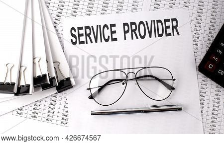 Service Provider Text On Paper With Chart And Office Tools , Business