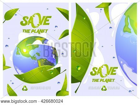 Save The Planet Cartoon Posters With Earth Globe, Green Leaves, Water Drops And Recycling Symbol. En