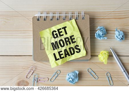 Get More Leads Text As Memo On Notebook With Tablet And Pen