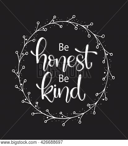 Be Honest Be Kind, Hand Lettering, Inspirational Quote