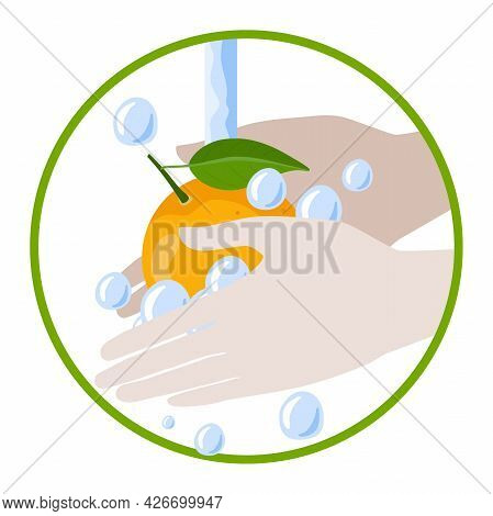 Round Sign Wash Fruit After Marke. Hands Wash Orange Fruit With Water And Soap Vector Isolated On Wh