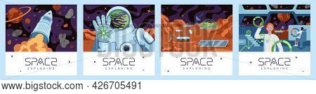 Space Exploring Posters Set. Rocket Explorer Flies In Galaxy Banner. Cosmonaut Landed On Planet And