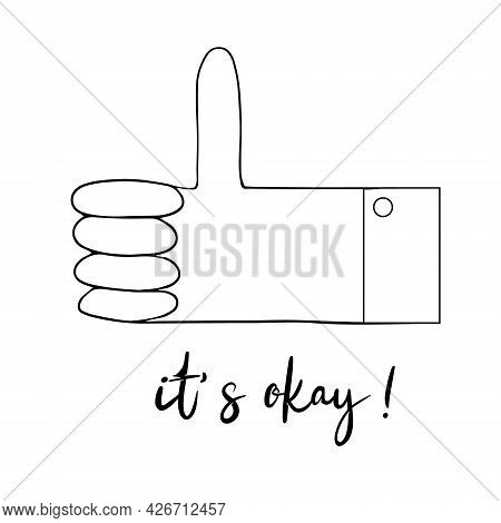 Hand Gesture. It's All Okay. Inscription, Handwritten. Palm Outline With Fingers. Sketch Vector Illu