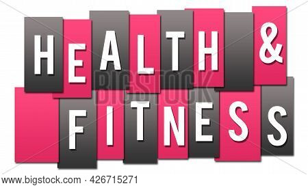Health And Fitness Text Written Over Pink Grey Background.