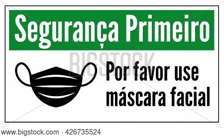 Please Wear Face Mask Safety First In Portuguese
