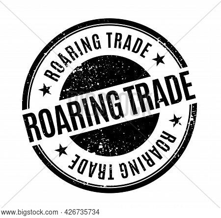 Roaring Trade Isolated On White Sign, Badge, Stamp