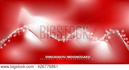 Indonesia Independence Day With Red And White Smoke Design. Indonesian Text Mean Is Longevity Indone