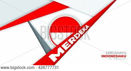 Indonesia Independence Day With Geometric Design. Indonesian Bottom Text Mean Is Longevity Indonesia