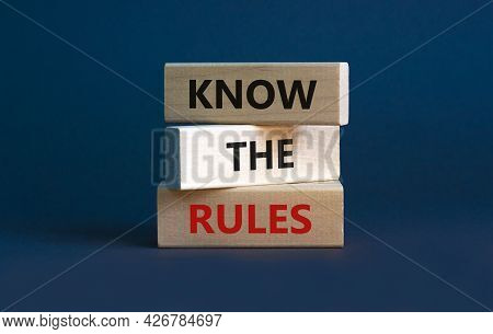 Know The Rules Symbol. Wooden Blocks With Words 'know The Rules' On Beautiful Grey Background. Busin