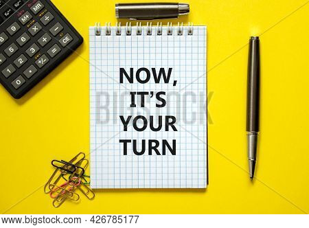 Now It Is Your Turn Symbol. Words 'now It Is Your Turn' On White Note. Yellow Background, Paper Clip