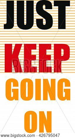 Just Keep Going On Typography T Shirt Design Vector