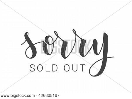 Vector Stock Illustration. Handwritten Lettering Of Sorry Sold Out. Template For Banner, Postcard, P