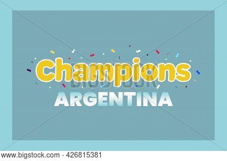 Argentina Win The Match. Celebrate Argentina Football.