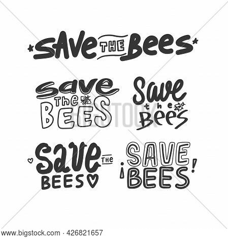 Save The Bees Lettering Isolated On White Background. Hand Draw Save Bees Quote. Save The Bees Calli