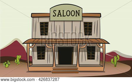 Old Vintage Style Saloon In The Middle Of Wild Western Desert Of Texas. Tshirt Graphic For Country T