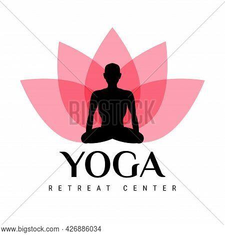 Yoga Retreat Center Emblem. Lotus Flower And Yogi Sitting In Lotus Position. Vector Illustration.