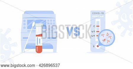 Concept Of Covid Pcr Versus Rapid Test. Comparison Between Polymerase Chain Reaction And Express Tes