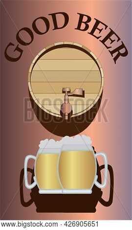 Vector Illustration With The Image Of A Barrel And Glasses With Beer For Prints On Advertising Banne
