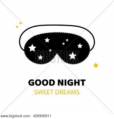 Good Night, Sweet Dreams Vector Cartoon Style Illustration, Card With Black Sleep Mask And Stars.