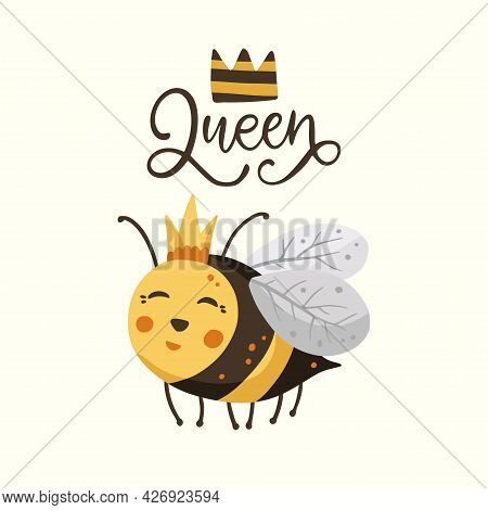 Cute Cartoon Bee Illustration Design With Crown Lettering Funny Quote. Insect Love Animal Bumblebee