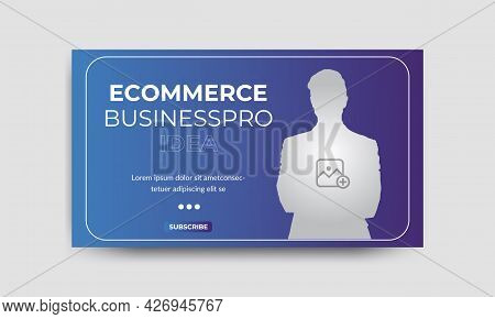 Ecommerce Video Thumbnail Design For Any Video. Editable Ecommerce Business  Thumbnail Template For