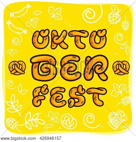 Hand-drawn Oktoberfest Lettering Made Of Pretzel. Perfect To Use In Any German Restaurant Advertisin