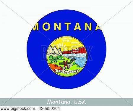 Montana Round Circle Flag. Mt Usa State Circular Button Banner Icon. Montana United States Of Americ