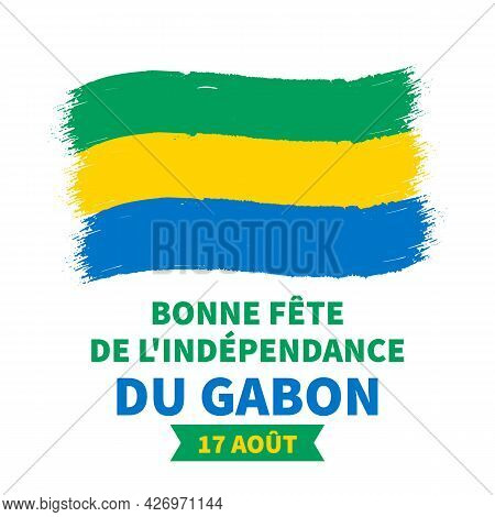 Gabon Independence Day Lettering In French With Flag. National Holiday Celebrate On August 17. Easy