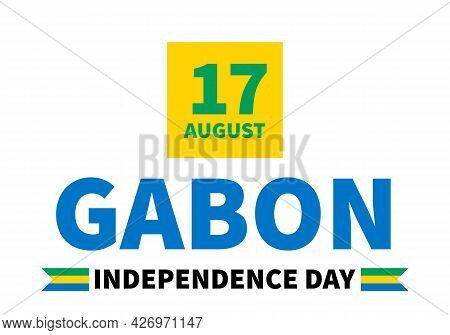 Gabon Independence Day Typography Poster. National Holiday Celebrate On August 17. Easy To Edit Vect