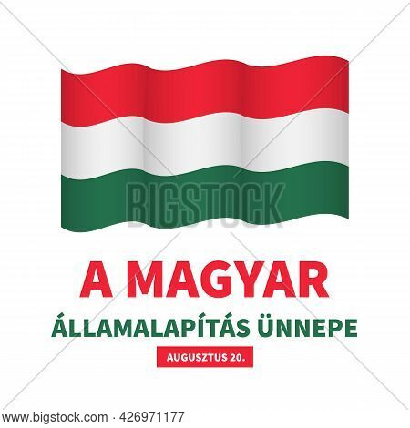 Hungary State Foundation Day Lettering In Hungarian Language. National Holiday Celebrate On August 2