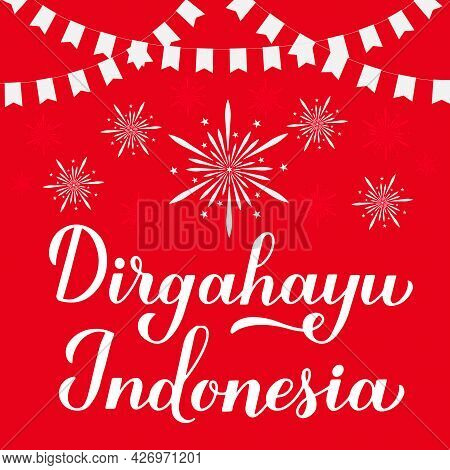 Dirgahayu Indonesia Calligraphy Lettering. Long Live Indonesia. Indonesian Independence Day Typograp