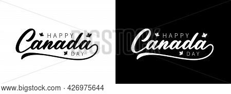 Canada Day Text. Vector Lettering Isolated On Black And White Background. Ready Text For Your Unique