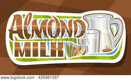 Vector Logo For Almond Milk, Dark Decorative Signage With Illustration Of Half And Whole Nuts With L