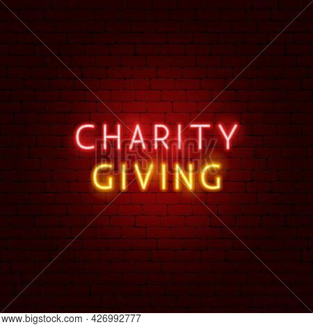 Charity Giving Neon Text. Vector Illustration Of Donation Promotion.