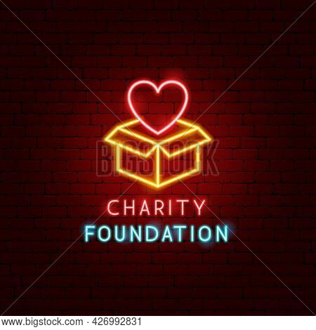 Charity Foundation Neon Label. Vector Illustration Of Donation Promotion.
