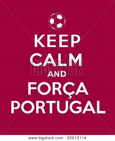 Keep calm and Forca Portugal