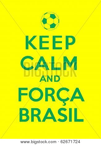keep calm and Forca Brasil