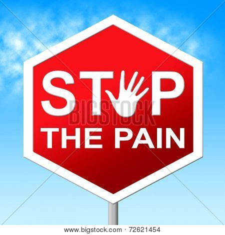 Pain Stop Means Warning Sign And Agony