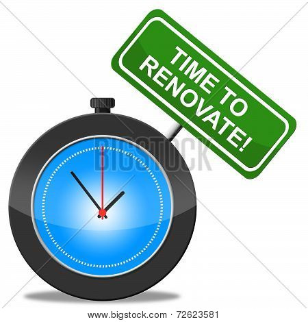 Time To Renovate Represents Make Over And Modernize