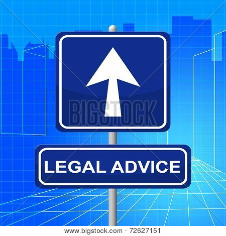 Legal Advice Means Pointing Sign And Legally