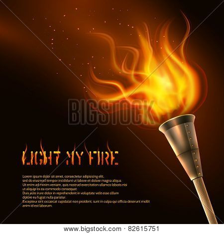 Torch flame realistic background with light my fire text vector illustration poster