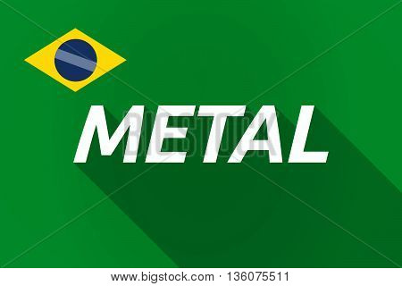 Long Shadow Brazil Flag With    The Text Metal