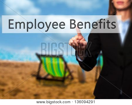 Employee Benefits - Businesswoman Hand Pressing Button On Touch Screen Interface.