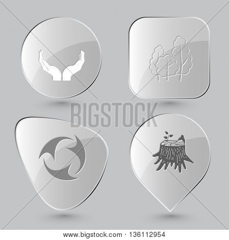4 images: human hands, trees, recycle symbol, stub. Ecology set. Glass buttons on gray background. Vector icons.