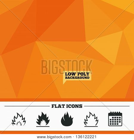 Triangular low poly orange background. Fire flame icons. Heat symbols. Inflammable signs. Calendar flat icon. Vector poster