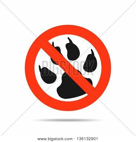 No permits animals - prohibition sign. Don't enter with animals sign - vector illustration. The icon with a red sign on a white background.