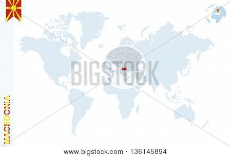 World map with magnifying on Macedonia. Blue earth globe with Macedonia flag pin. Zoom on Macedonia map. Vector Illustration poster